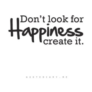create-happines-happiness-quote-favim-com-527109